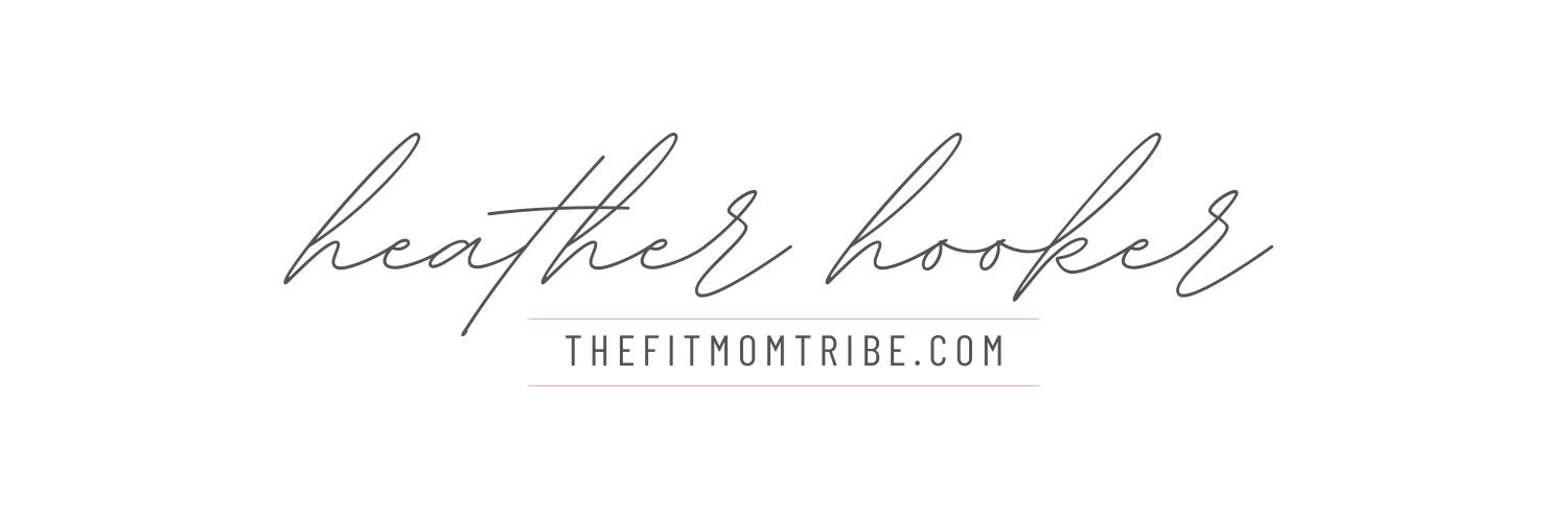 Heather Hooker // The Fit Mom Tribe